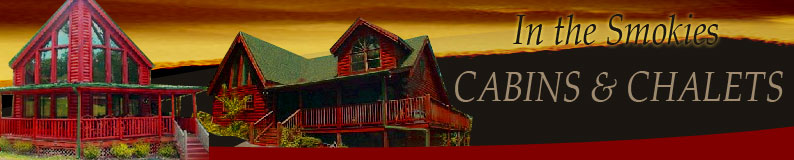 Smoky Mountain Cabin and Chalet Rentals